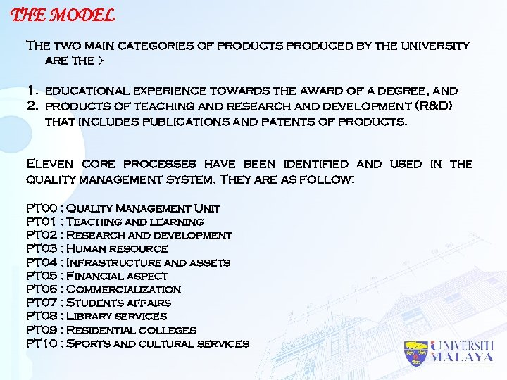 THE MODEL The two main categories of products produced by the university are the