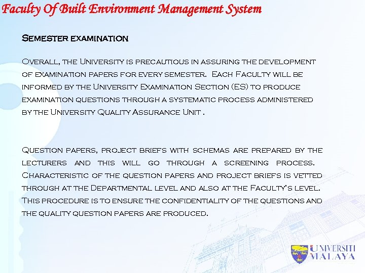 Faculty Of Built Environment Management System Semester examination Overall, the University is precautious in
