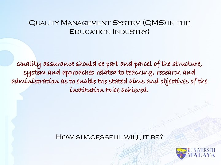 Quality Management System (QMS) in the Education Industry! Quality assurance should be part and