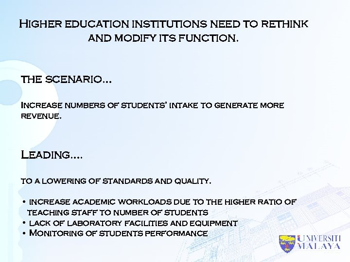 Higher education institutions need to rethink and modify its function. the scenario… Increase numbers