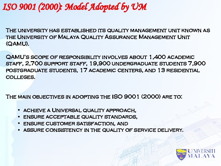 ISO 9001 (2000): Model Adopted by UM The university has established its quality management