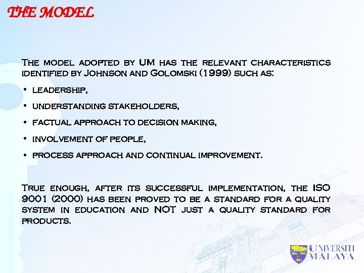 THE MODEL The model adopted by UM has the relevant characteristics identified by Johnson