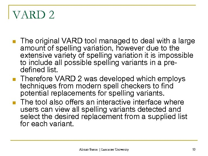 VARD 2 n n n The original VARD tool managed to deal with a