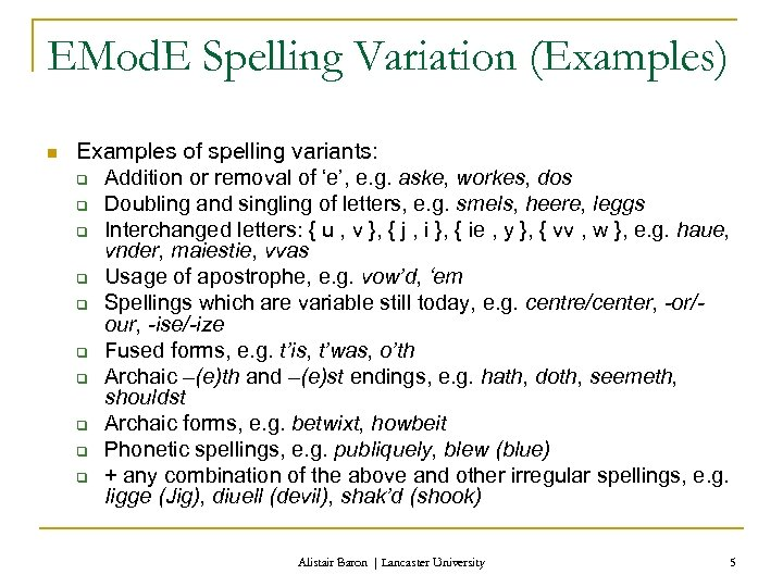 EMod. E Spelling Variation (Examples) n Examples of spelling variants: q Addition or removal