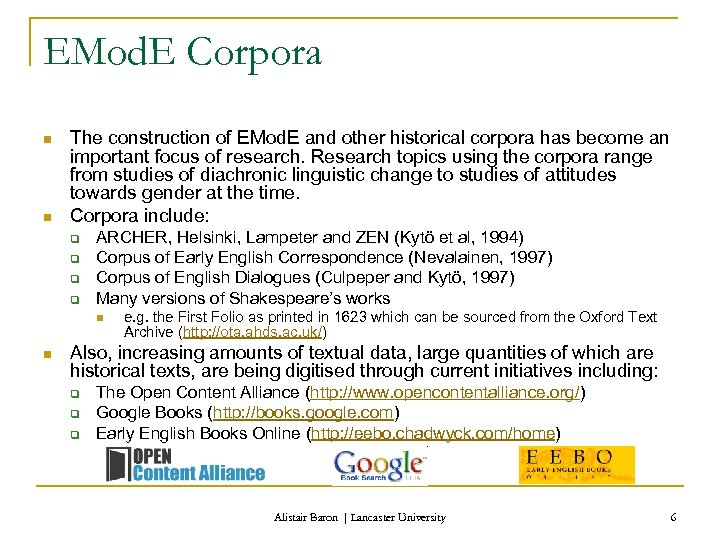 EMod. E Corpora n n The construction of EMod. E and other historical corpora