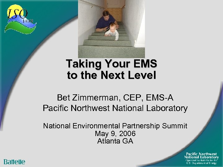 Taking Your EMS to the Next Level Bet Zimmerman, CEP, EMS-A Pacific Northwest National