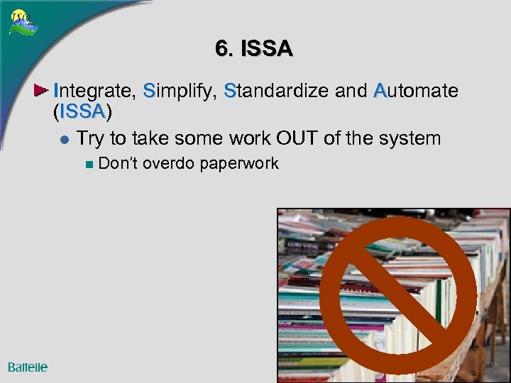 6. ISSA Integrate, Simplify, Standardize and Automate (ISSA) ISSA l Try to take some