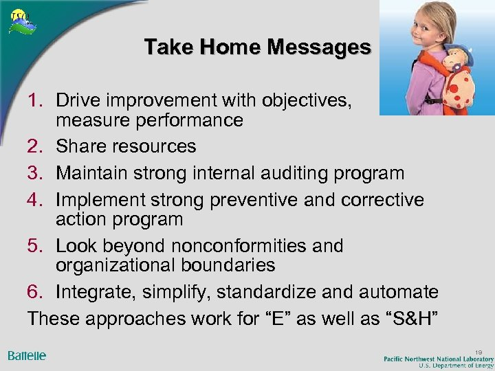 Take Home Messages 1. Drive improvement with objectives, measure performance 2. Share resources 3.
