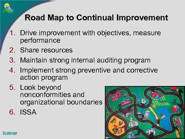 Road Map to Continual Improvement 1. Drive improvement with objectives, measure performance 2. Share