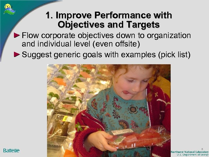 1. Improve Performance with Objectives and Targets Flow corporate objectives down to organization and