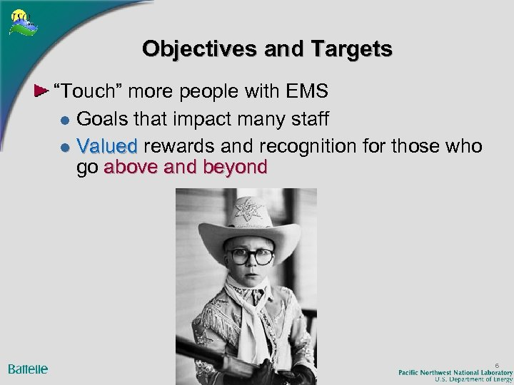 "Objectives and Targets ""Touch"" more people with EMS l Goals that impact many staff"