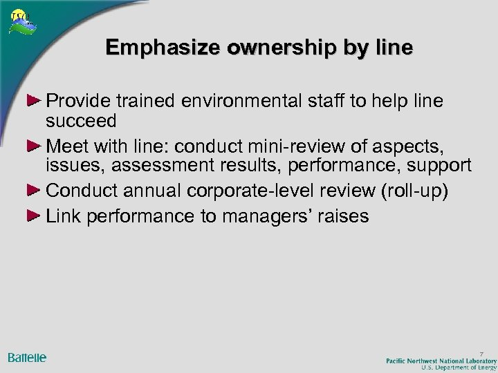 Emphasize ownership by line Provide trained environmental staff to help line succeed Meet with