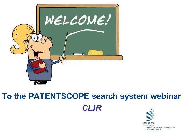 To the PATENTSCOPE search system webinar CLIR