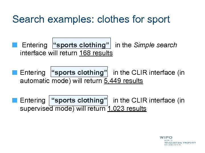 "Search examples: clothes for sport Entering ""sports clothing"" in the Simple search interface will"