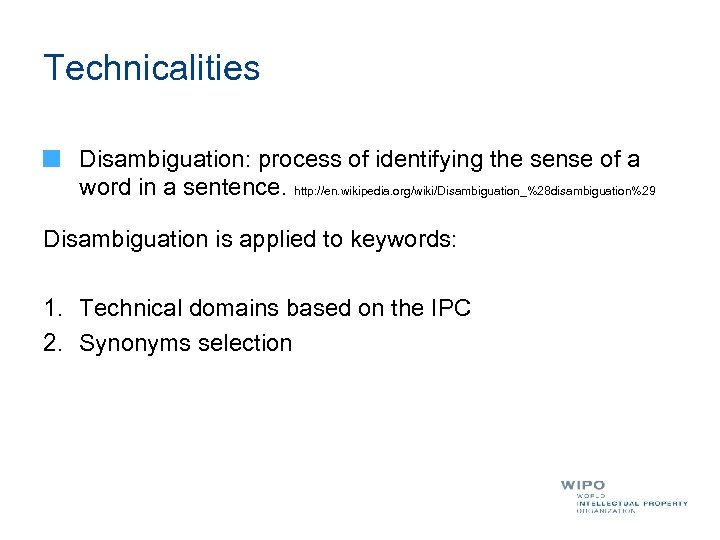 Technicalities Disambiguation: process of identifying the sense of a word in a sentence. http: