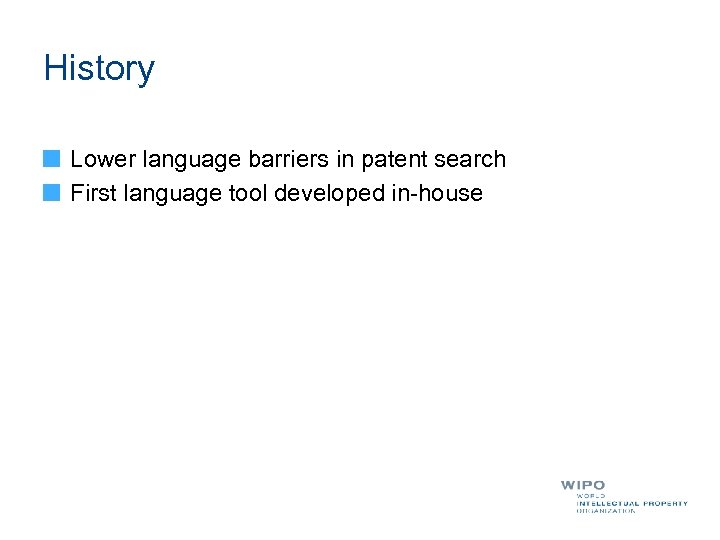 History Lower language barriers in patent search First language tool developed in-house