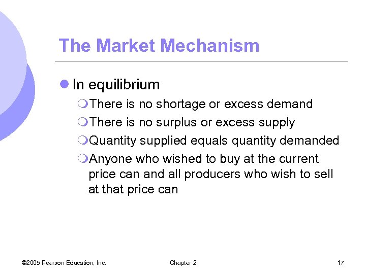 The Market Mechanism l In equilibrium m. There is no shortage or excess demand