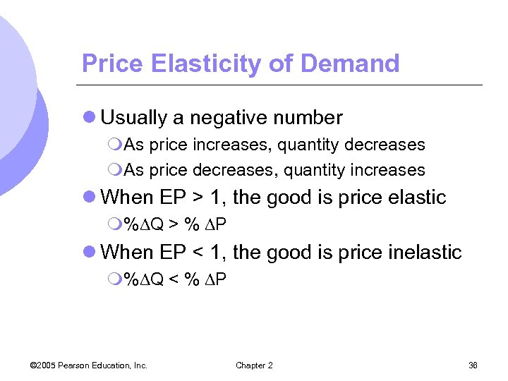 Price Elasticity of Demand l Usually a negative number m. As price increases, quantity