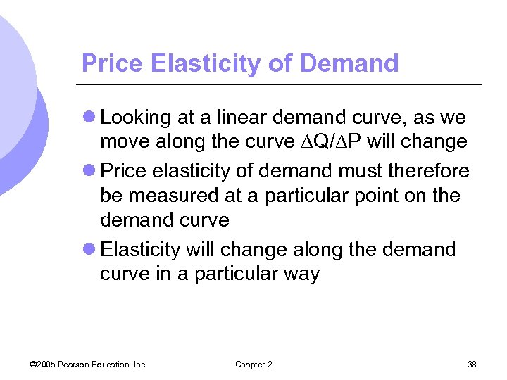 Price Elasticity of Demand l Looking at a linear demand curve, as we move
