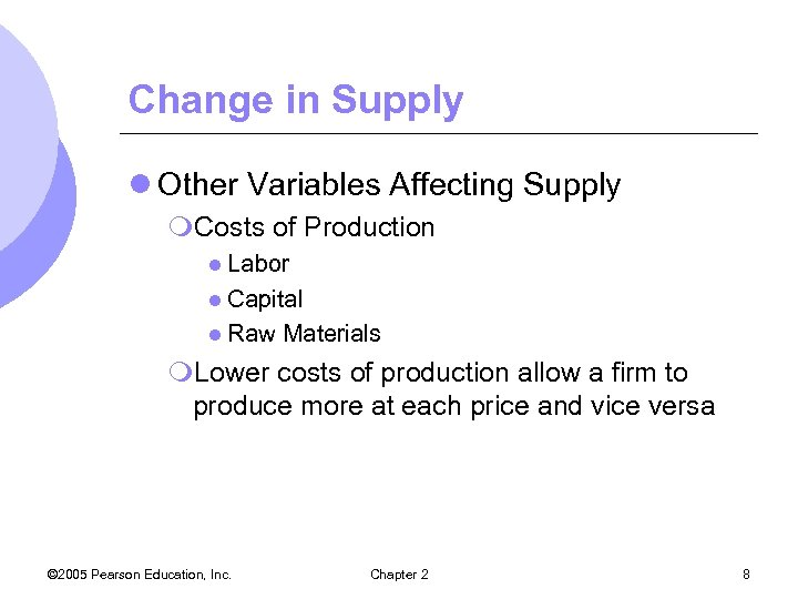 Change in Supply l Other Variables Affecting Supply m. Costs of Production l Labor