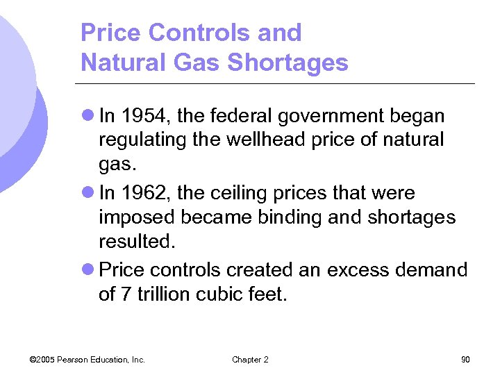 Price Controls and Natural Gas Shortages l In 1954, the federal government began regulating
