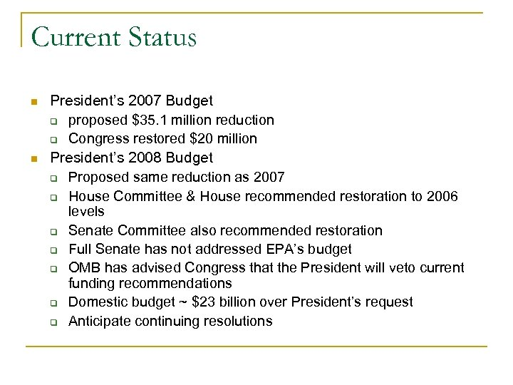 Current Status n n President's 2007 Budget q proposed $35. 1 million reduction q