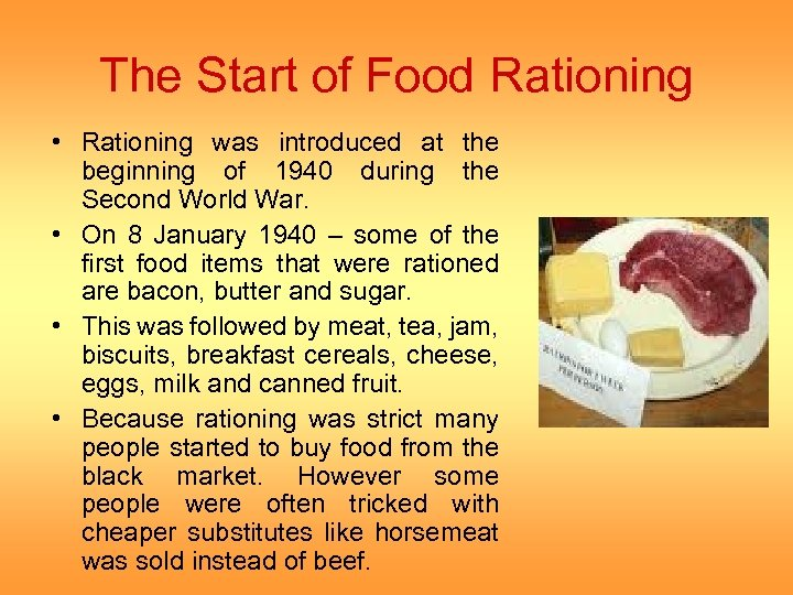 The Start of Food Rationing • Rationing was introduced at the beginning of 1940