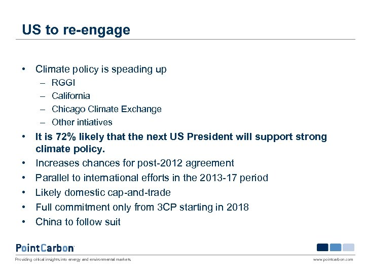 US to re-engage • Climate policy is speading up – – RGGI California Chicago