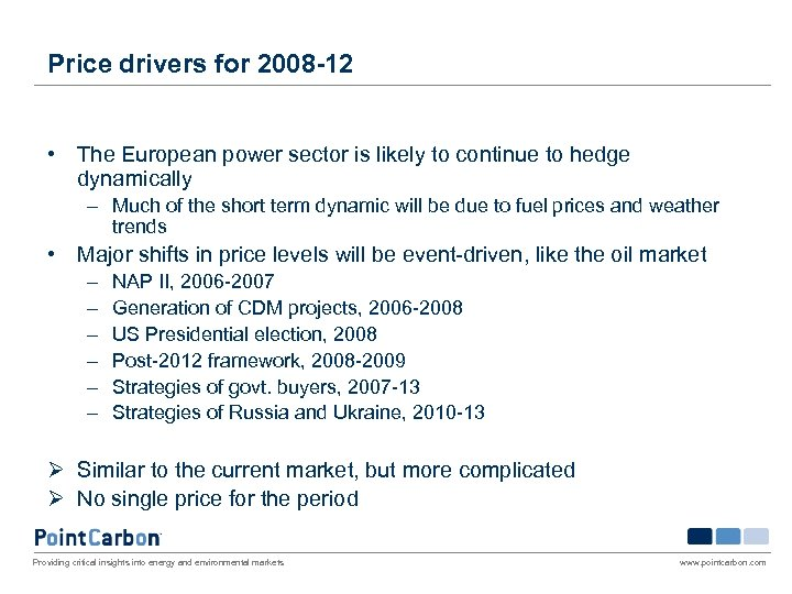 Price drivers for 2008 -12 • The European power sector is likely to continue