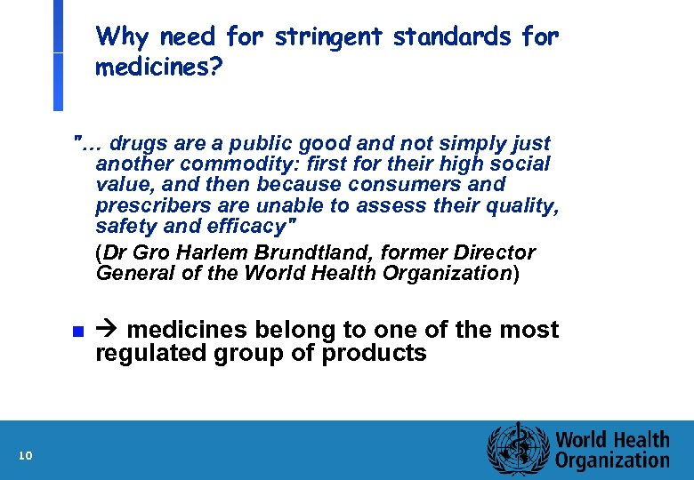 Why need for stringent standards for medicines?