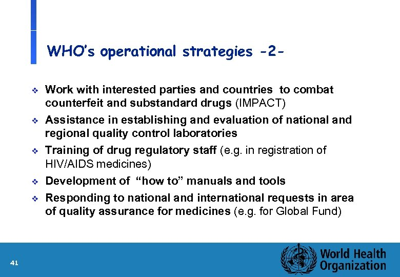 WHO's operational strategies -2 v v v 41 Work with interested parties and countries