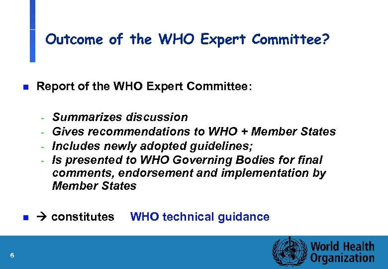 Outcome of the WHO Expert Committee? n Report of the WHO Expert Committee: -
