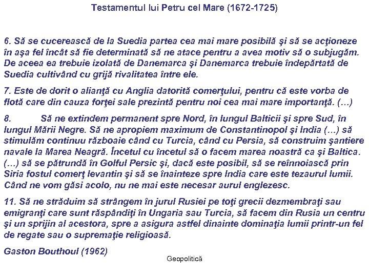 Testamentul lui Petru cel Mare (1672 -1725) 6. Să se cucerească de la Suedia