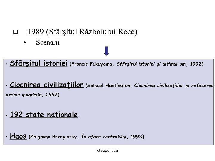 1989 (Sfârşitul Războiului Rece) q • Scenarii • Sfârşitul istoriei (Francis Fukuyama, Sfârşitul istoriei