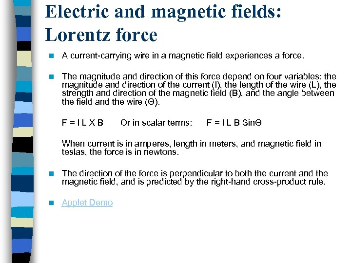 Electric and magnetic fields: Lorentz force n A current-carrying wire in a magnetic field