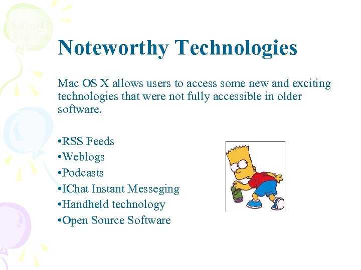 Noteworthy Technologies Mac OS X allows users to access some new and exciting technologies