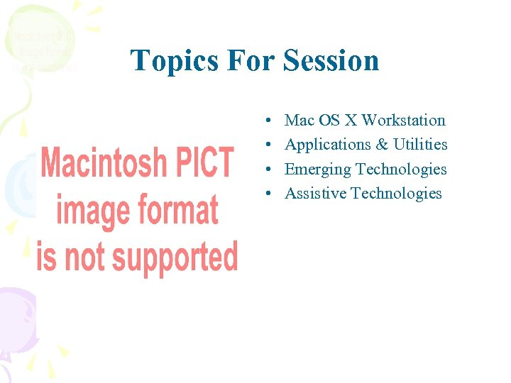 Topics For Session • • Mac OS X Workstation Applications & Utilities Emerging Technologies