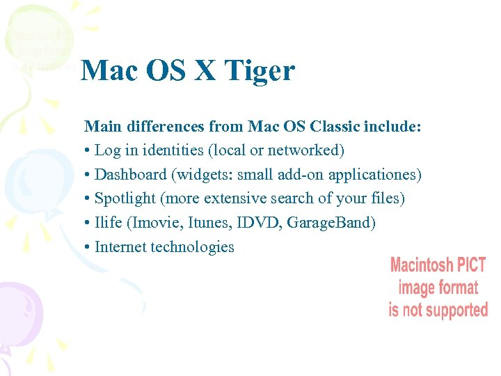 Mac OS X Tiger Main differences from Mac OS Classic include: • Log in