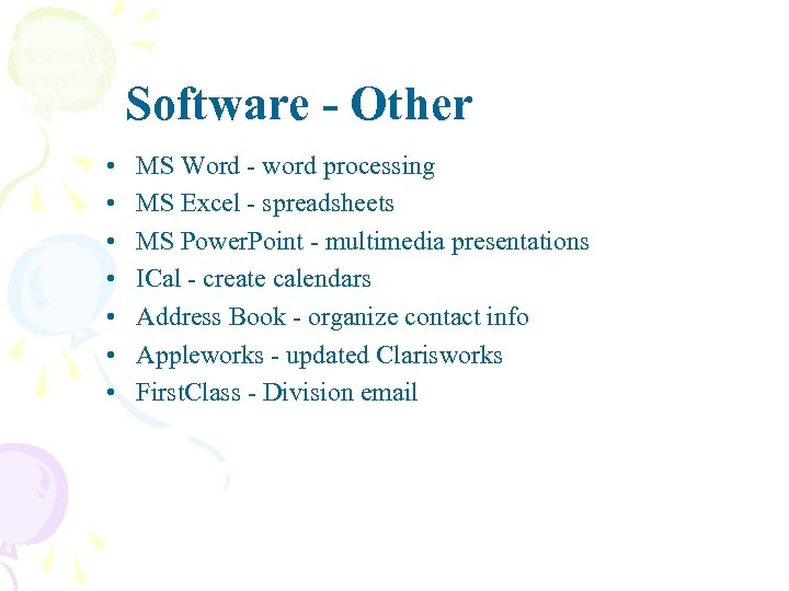 Software - Other • • MS Word - word processing MS Excel - spreadsheets