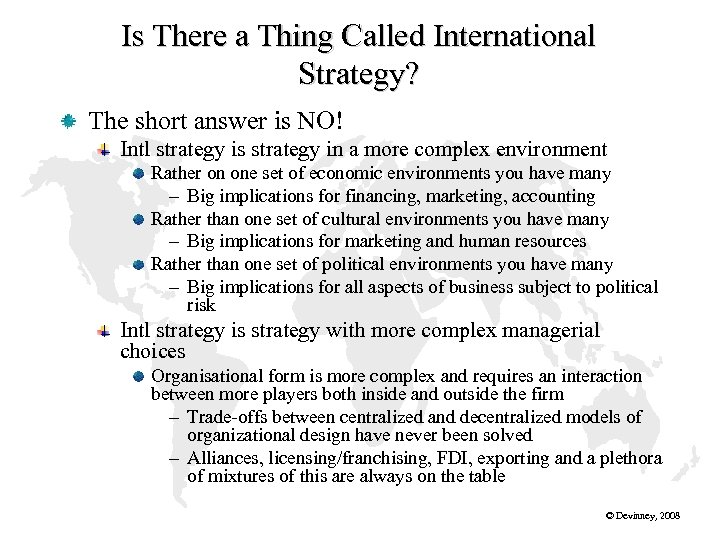 Is There a Thing Called International Strategy? The short answer is NO! Intl strategy