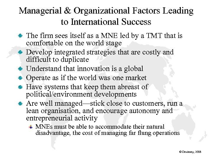 Managerial & Organizational Factors Leading to International Success The firm sees itself as a