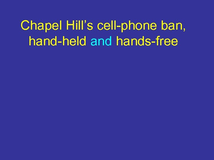 Chapel Hill's cell-phone ban, hand-held and hands-free