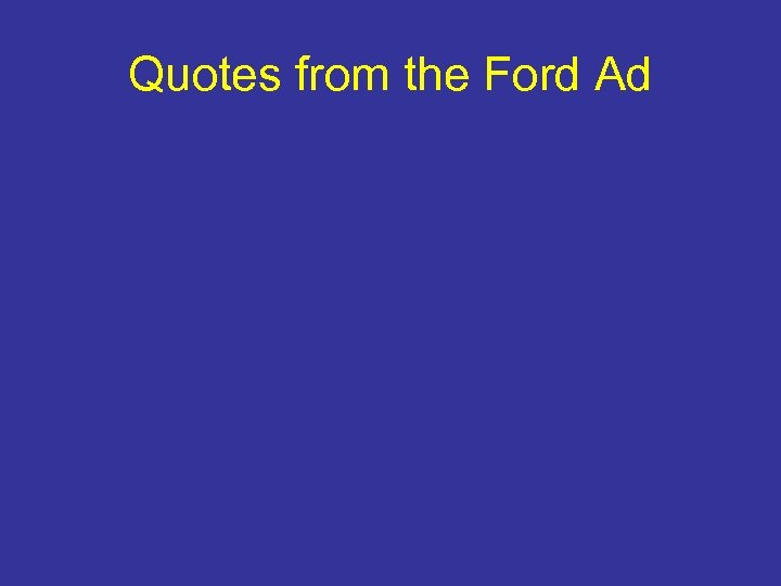Quotes from the Ford Ad