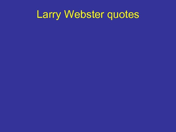 Larry Webster quotes