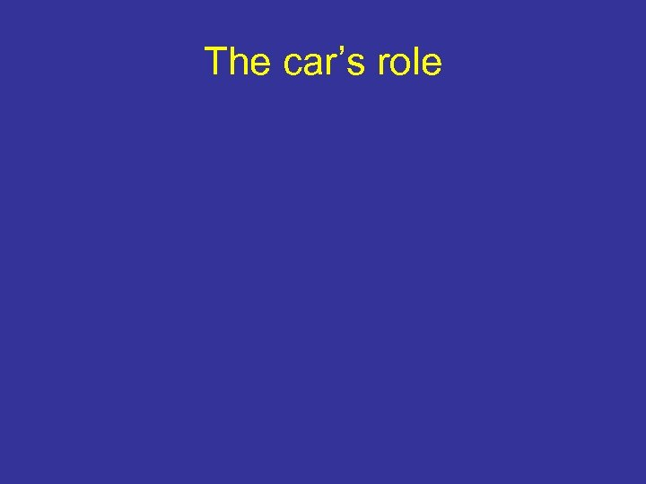 The car's role