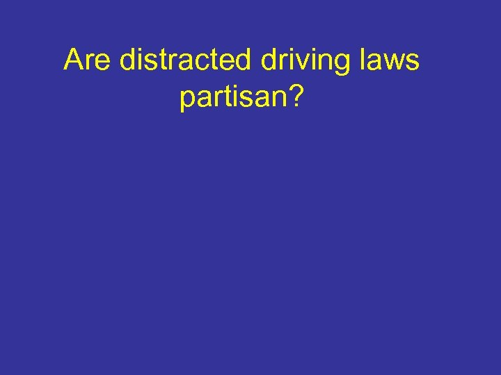 Are distracted driving laws partisan?