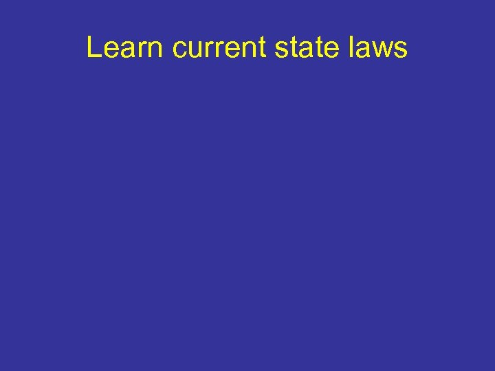 Learn current state laws