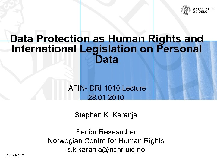 Data Protection as Human Rights and International Legislation on Personal Data AFIN- DRI 1010
