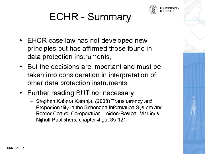 ECHR - Summary • EHCR case law has not developed new principles but has