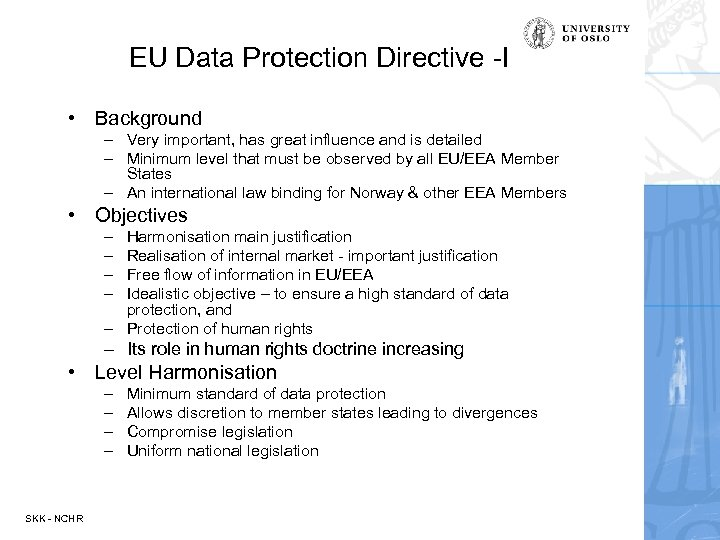 EU Data Protection Directive -I • Background – Very important, has great influence and